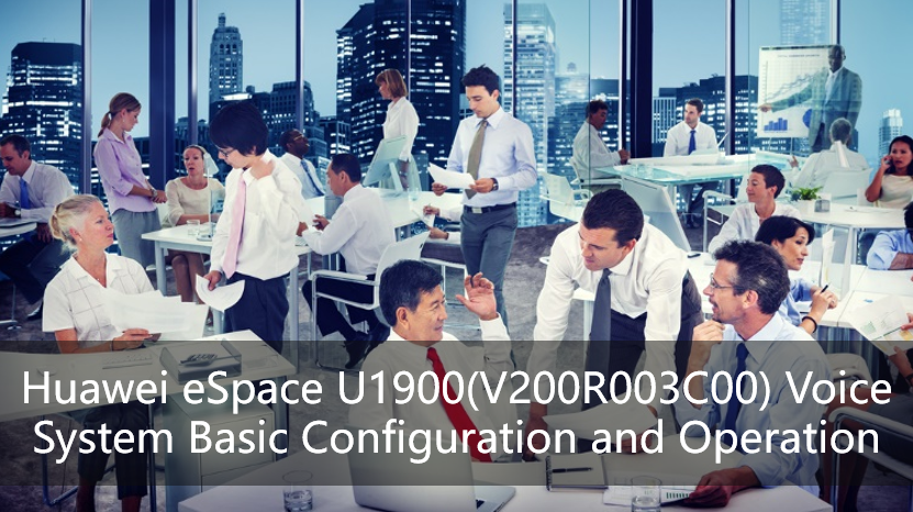 Huawei eSpace U1900(V200R003C00) Voice System Basic Configuration and Operation