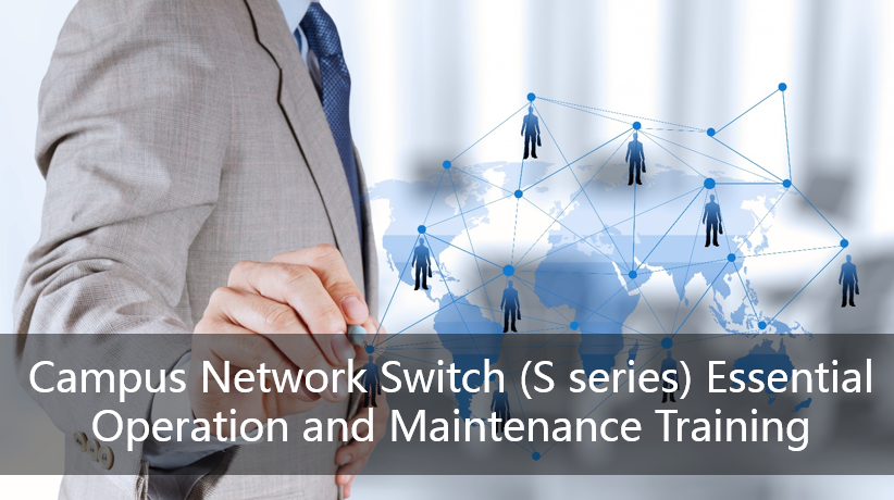 Campus Network Switch (S series) Essential Operation and Maintenance Training