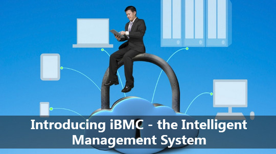 Introducing iBMC - the Intelligent Management System EBGTC00000067