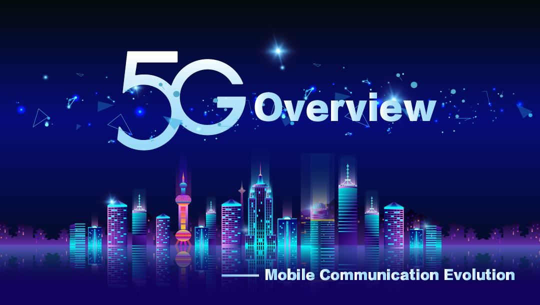 5G Overview – Mobile Communication Evolution