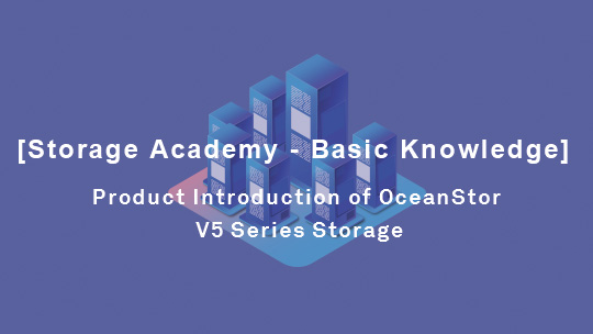 Product Introduction of OceanStor V5 Series Storage
