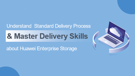 Standard Delivery Process of Huawei Enterprise Storage