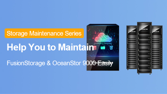 Routine Maintenance of FusionStorage 6.3 and OceanStor 9000 EBGTC00000311