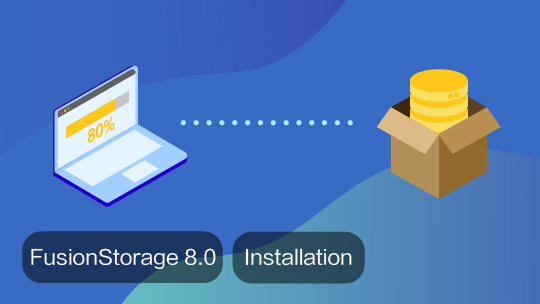 Installation and Configuration of FusionStorage 8.0 EBGTC00000430
