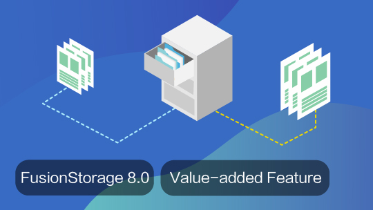 Value-added Feature Delivery of FusionStorage 8.0 EBGTC00000431