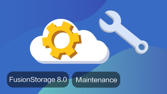 Maintenance and Troubleshooting of FusionStorage 8.0 EBGTC00000433