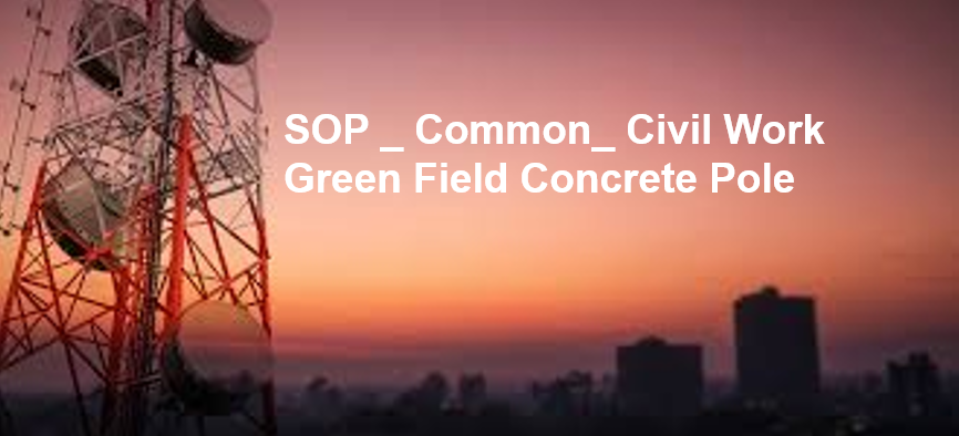 SOP_Common_CIVIL WORK_Concrete Pole site