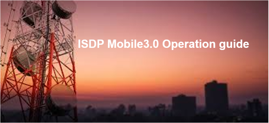 ISDP Mobile3.0 Operation