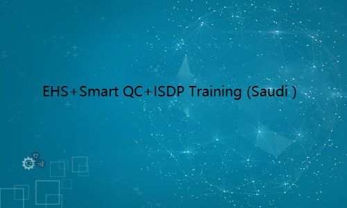 EHS & ISDP operation Training (Saudi )