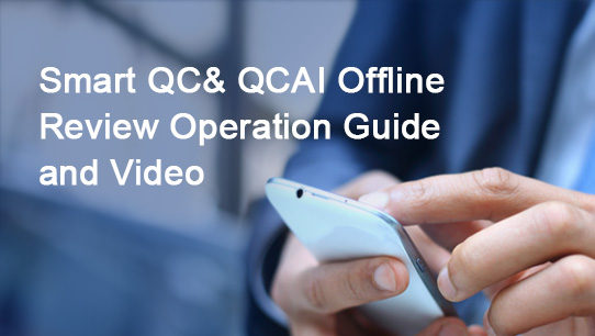 Smart QC& QCAI Offline Review Operation Guide and Video ISDPENNF013