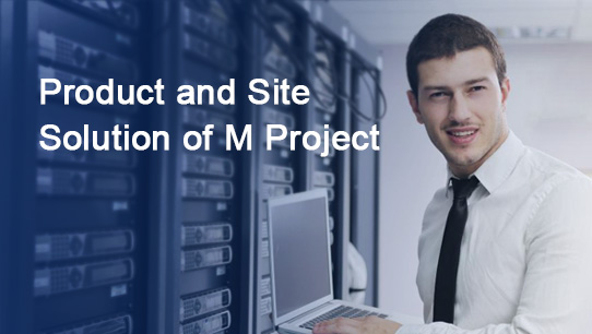 Product and Site Solution of M Project ISDPENNF016