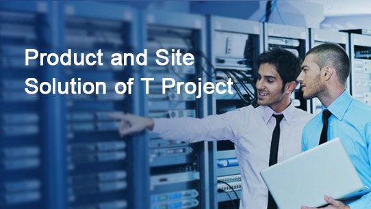 Product and Site Solution of T Project ISDPENNF018