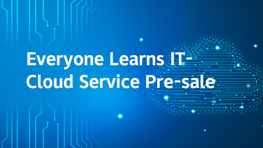 Everyone Learns IT-Cloud Service Pre-sale PHIENAB022