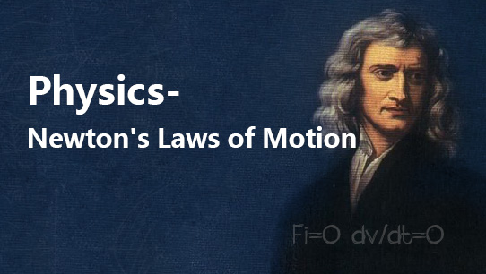 Physics - Newton's Laws of Motion PHIENAB029